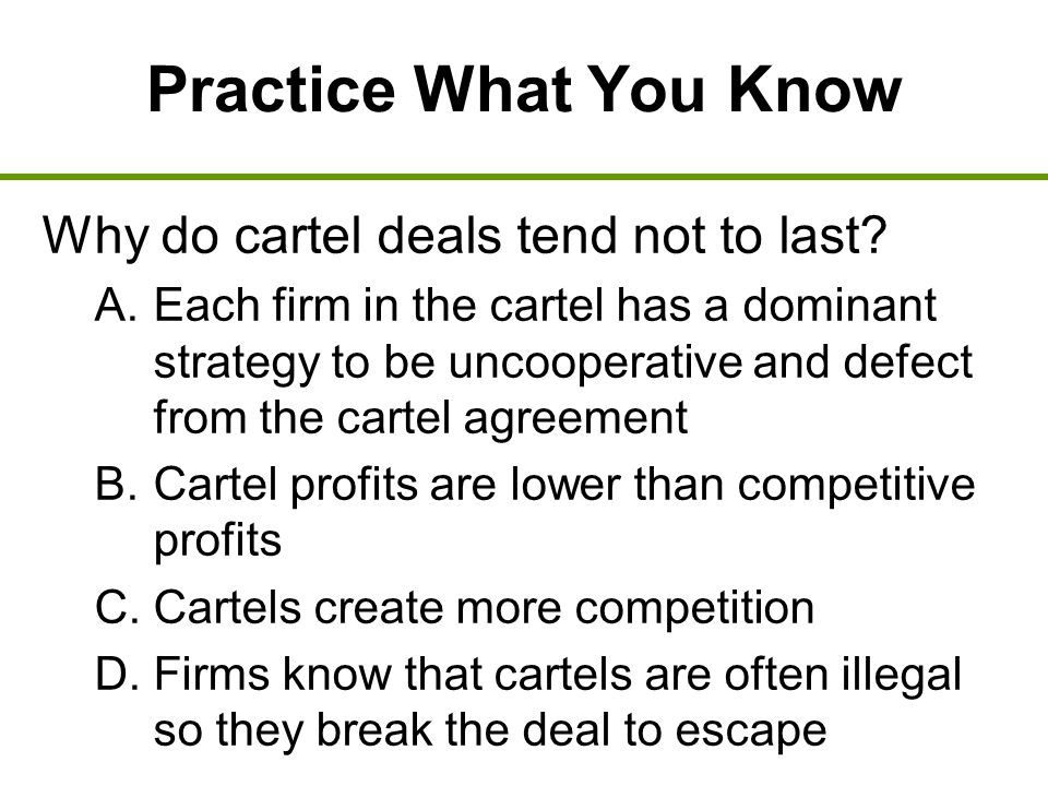 Practice What You Know Why do cartel deals tend not to last