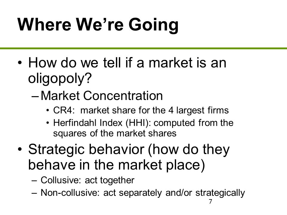 Where We're Going How do we tell if a market is an oligopoly