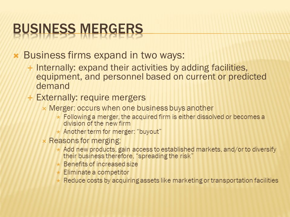 Business mergers Business firms expand in two ways: