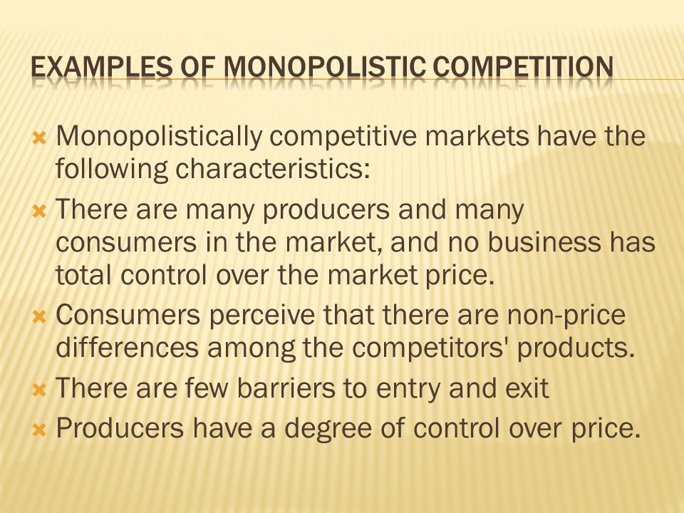 Examples of monopolistic competition