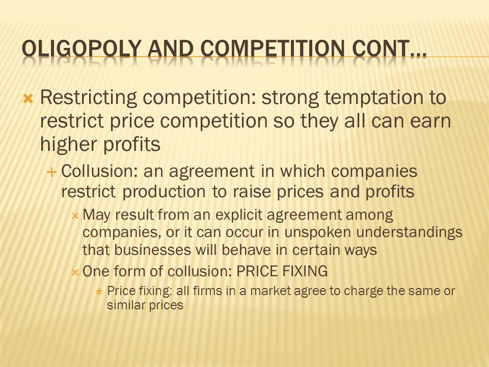 Oligopoly and competition cont…