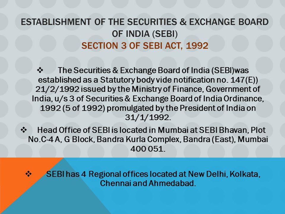 Establishment of the Securities & Exchange Board of India (SEBI) Section 3 of SEBI Act, 1992