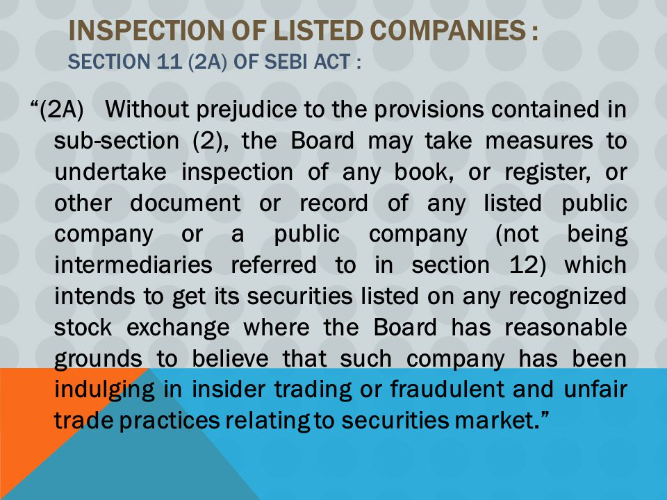 Inspection of Listed Companies : Section 11 (2A) of SEBI Act :