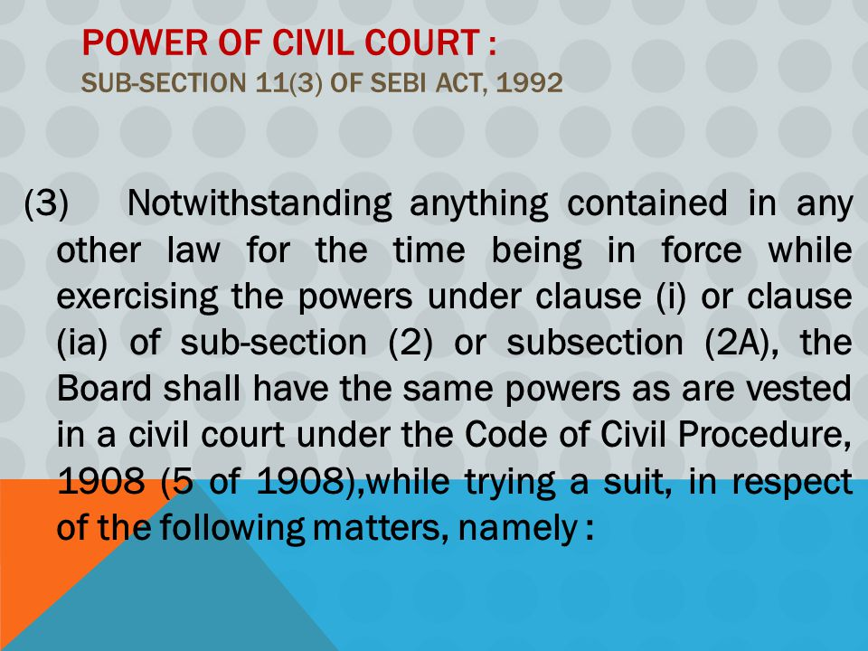 Power of Civil Court : Sub-section 11(3) of SEBI Act, 1992