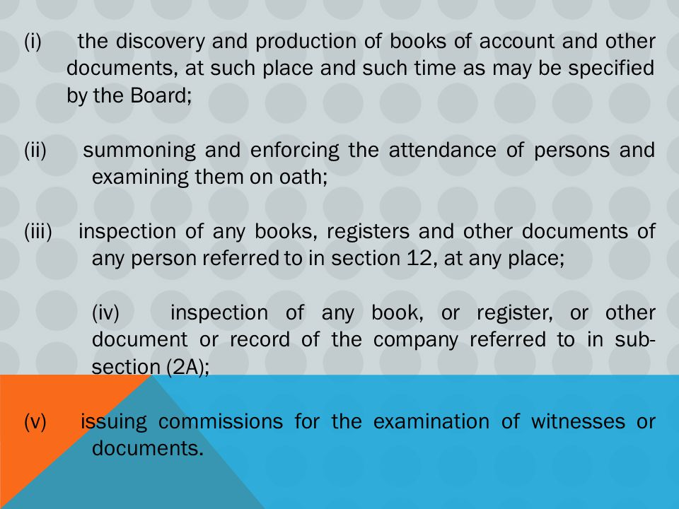 the discovery and production of books of account and other documents, at such place and such time as may be specified by the Board;