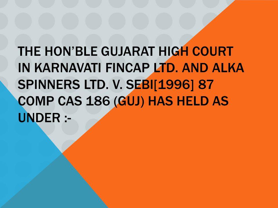 The Hon'ble Gujarat High court in Karnavati Fincap Ltd