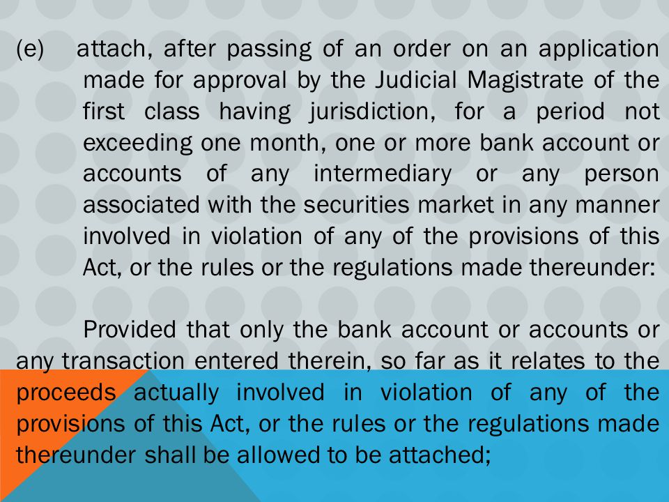 (e) attach, after passing of an order on an application