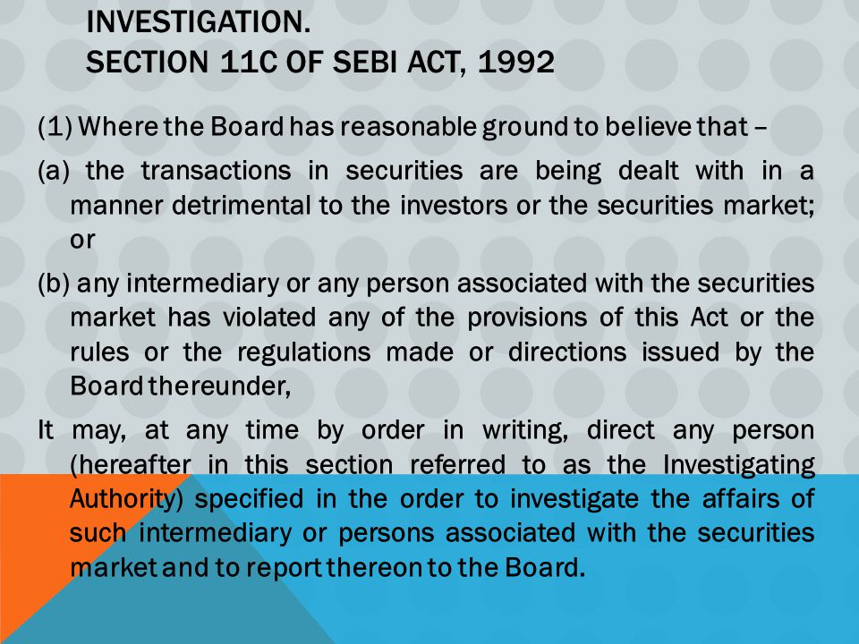 Investigation. Section 11C of SEBI Act, 1992