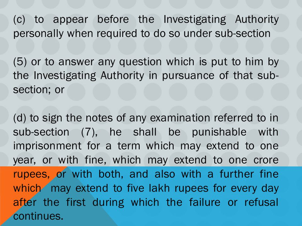 (c) to appear before the Investigating Authority personally when required to do so under sub-section