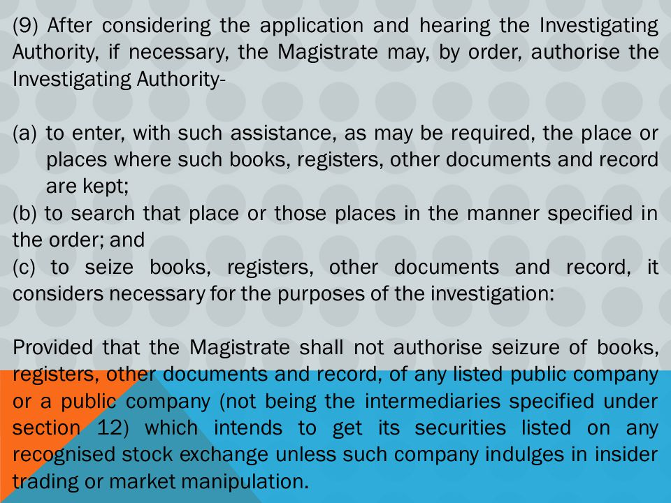 (9) After considering the application and hearing the Investigating Authority, if necessary, the Magistrate may, by order, authorise the Investigating Authority-