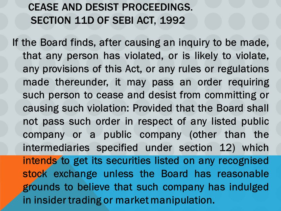 Cease and desist proceedings. Section 11D of SEBI Act, 1992