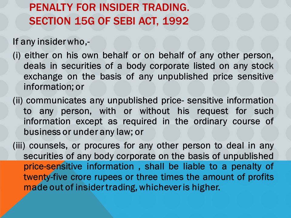 Penalty for insider trading. Section 15G of SEBI Act, 1992