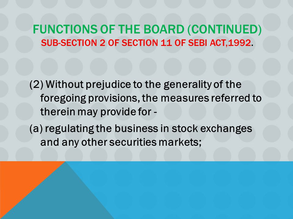 Functions of The Board (Continued) sub-section 2 of Section 11 of SEBI Act,1992.