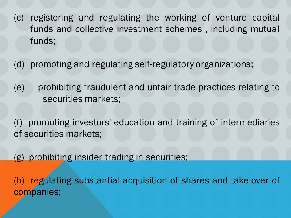 registering and regulating the working of venture capital funds and collective investment schemes , including mutual funds;
