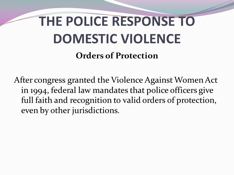 THE POLICE RESPONSE TO DOMESTIC VIOLENCE