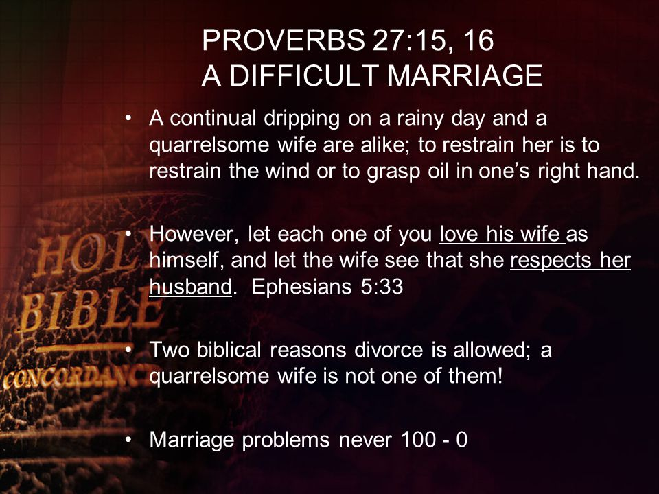 PROVERBS 27:15, 16 A DIFFICULT MARRIAGE