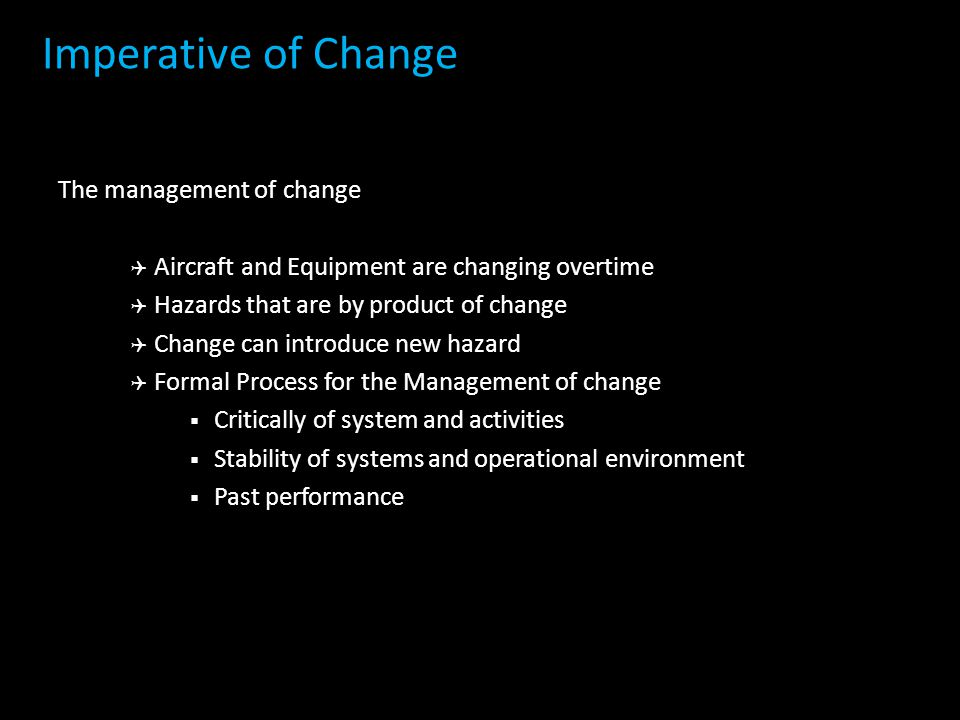 Imperative of Change The management of change