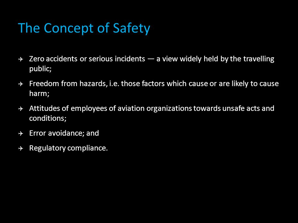 The Concept of Safety Zero accidents or serious incidents — a view widely held by the travelling public;
