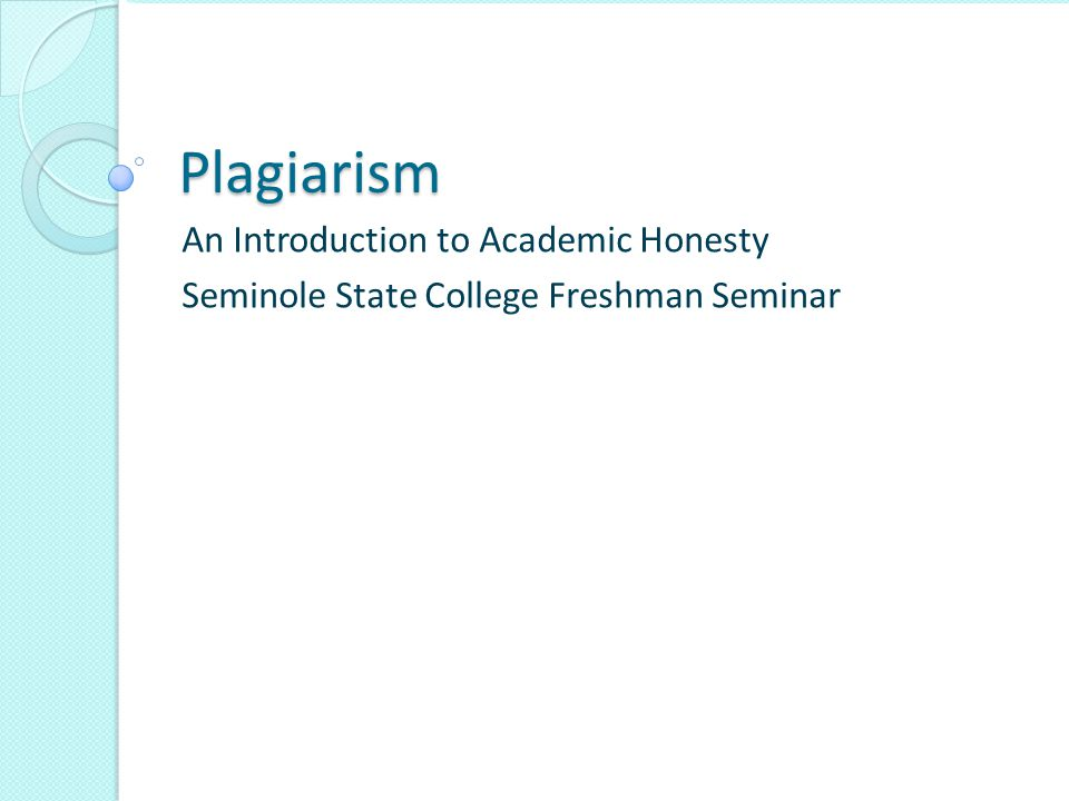 Plagiarism An Introduction to Academic Honesty