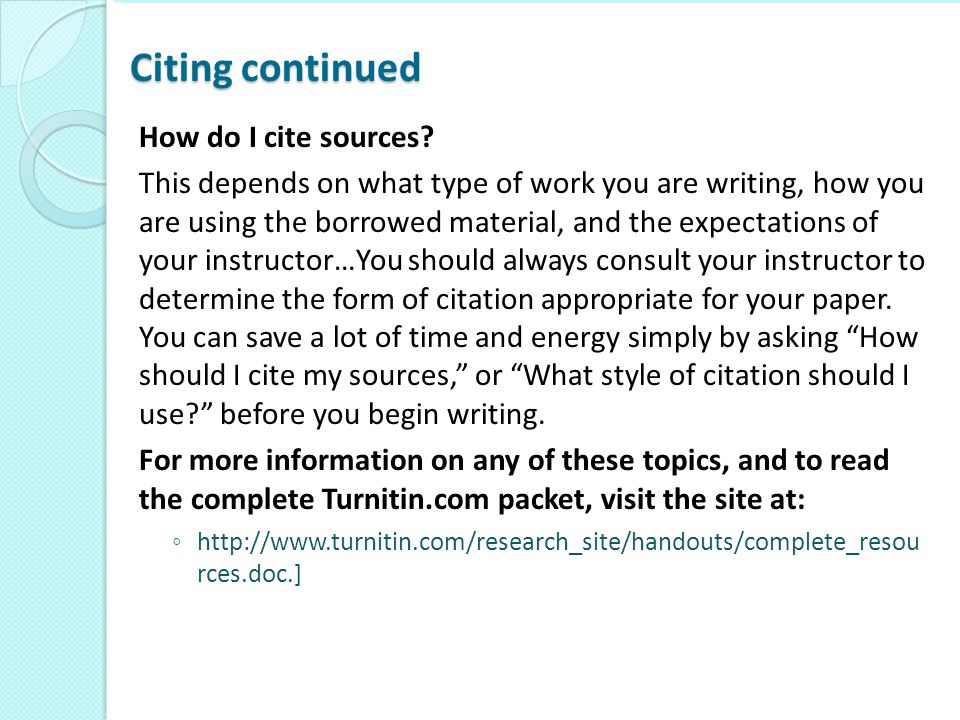 Citing continued How do I cite sources