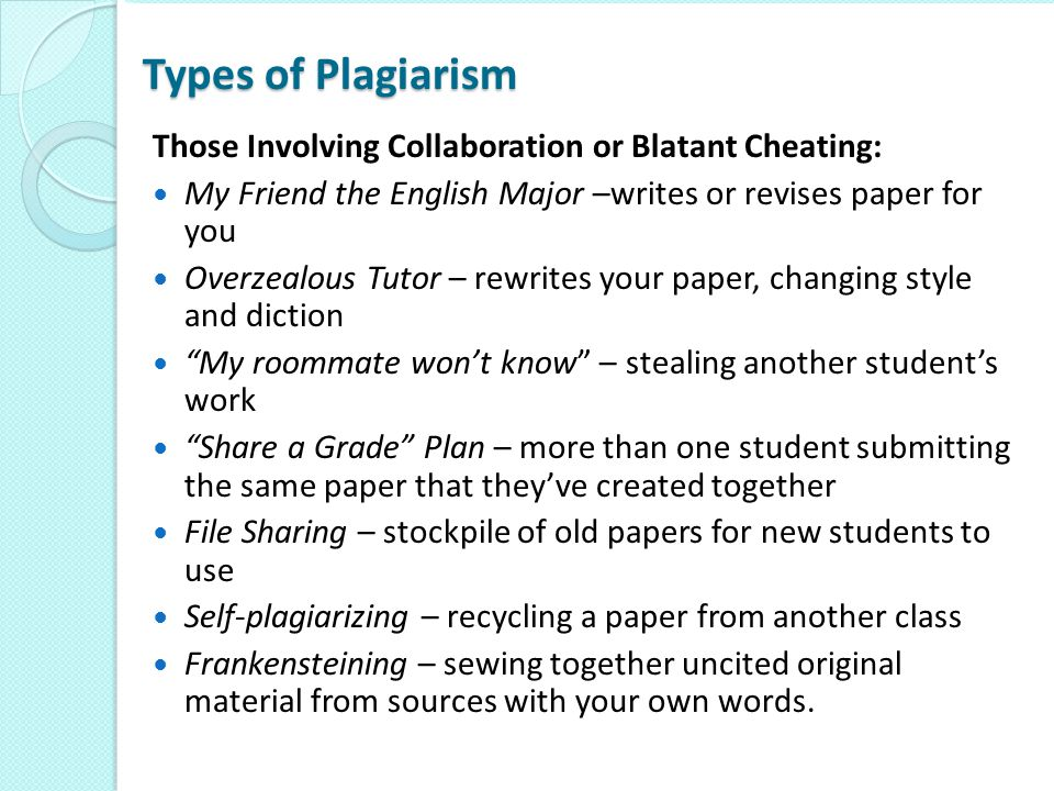 Types of Plagiarism Those Involving Collaboration or Blatant Cheating: