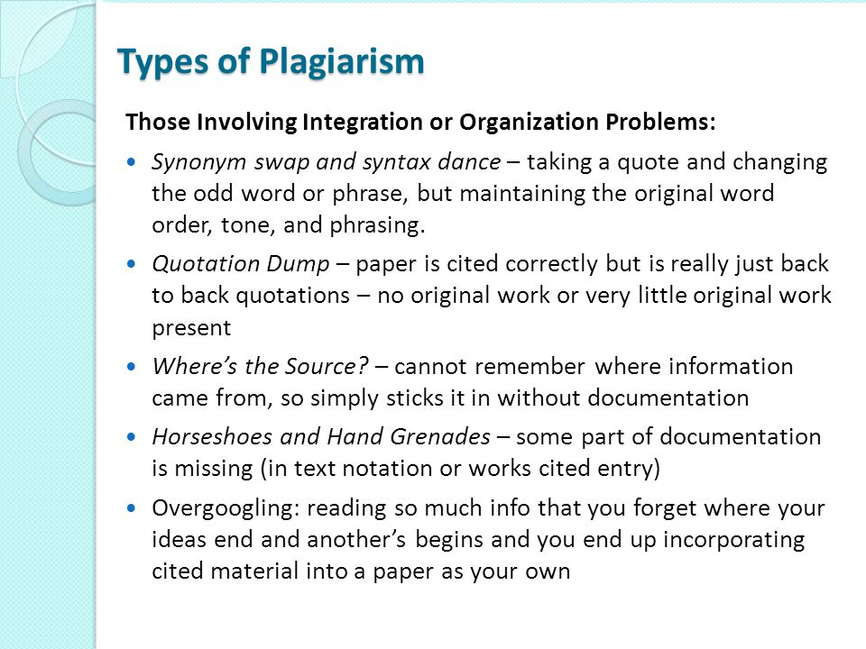 Types of Plagiarism Those Involving Integration or Organization Problems: