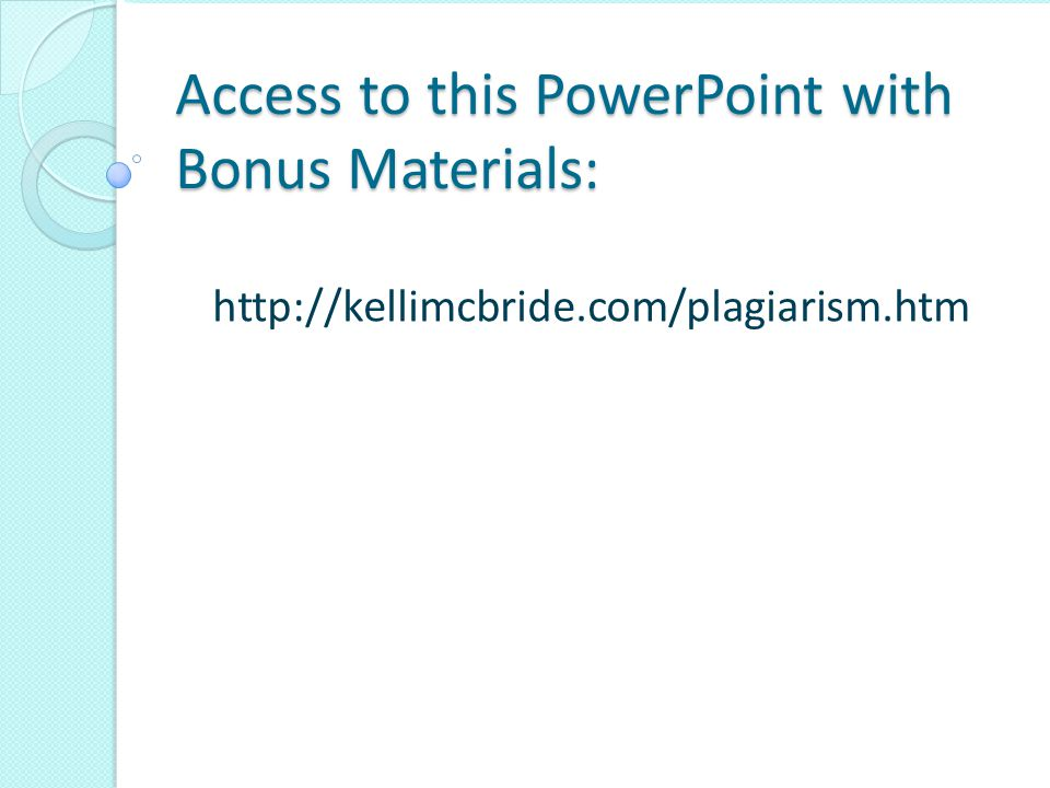 Access to this PowerPoint with Bonus Materials: