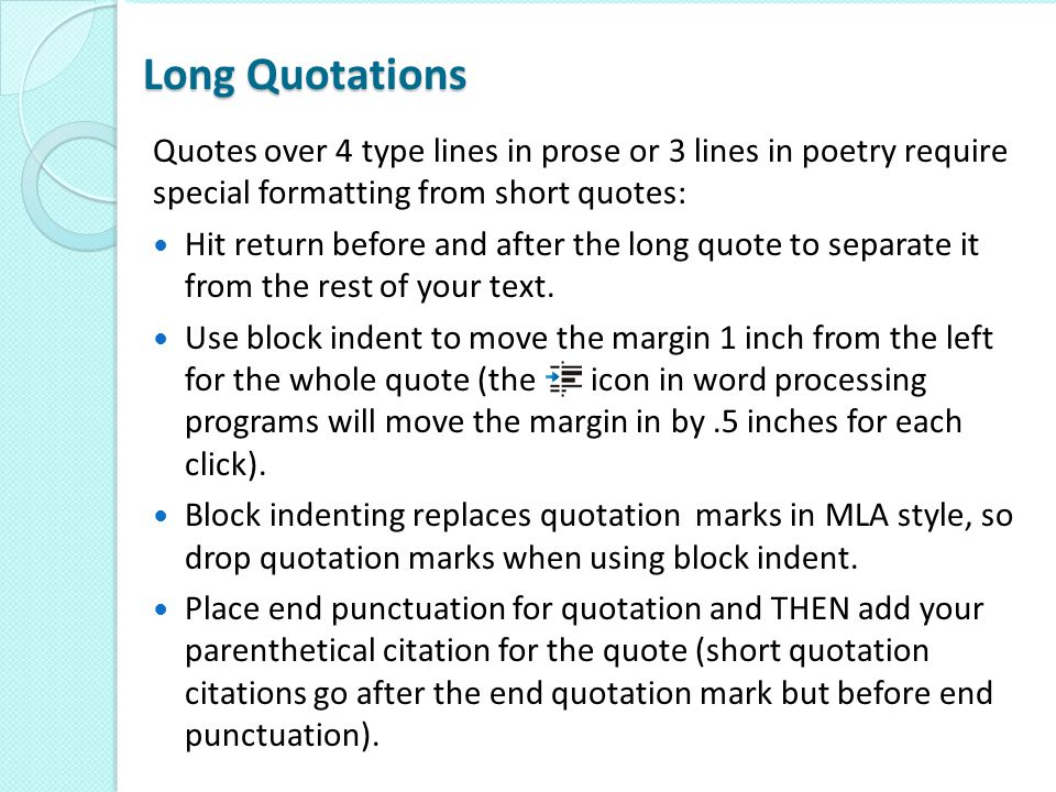 Long Quotations Quotes over 4 type lines in prose or 3 lines in poetry require special formatting from short quotes: