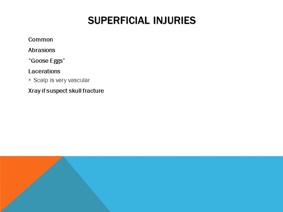 Superficial Injuries Common Abrasions Goose Eggs Lacerations