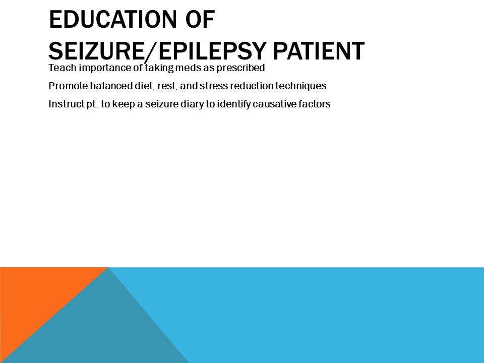 Education of seizure/epilepsy patient