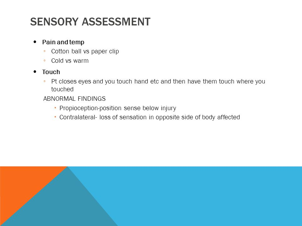 Sensory assessment Pain and temp Cotton ball vs paper clip