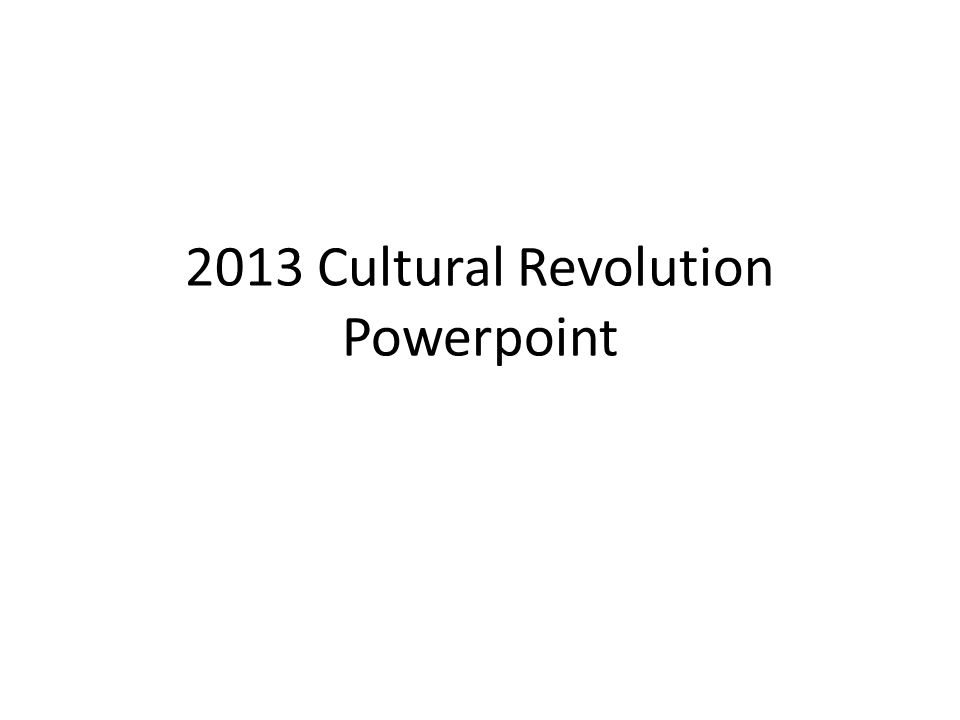 2013 Cultural Revolution Powerpoint