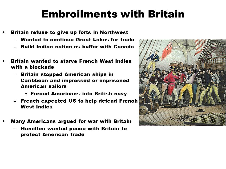 Embroilments with Britain