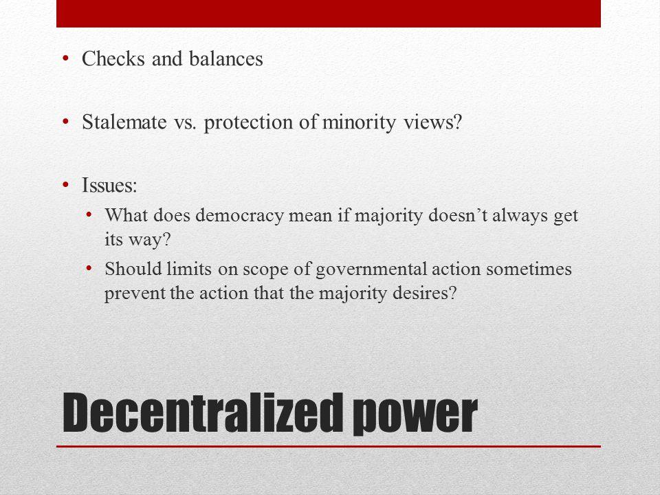 Decentralized power Checks and balances