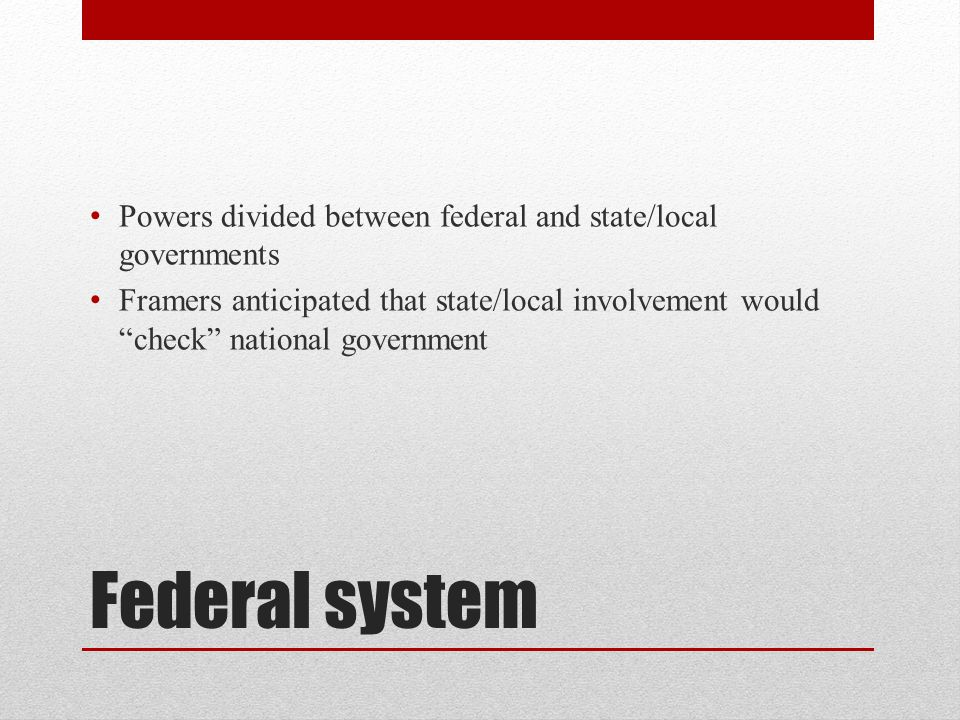 Powers divided between federal and state/local governments