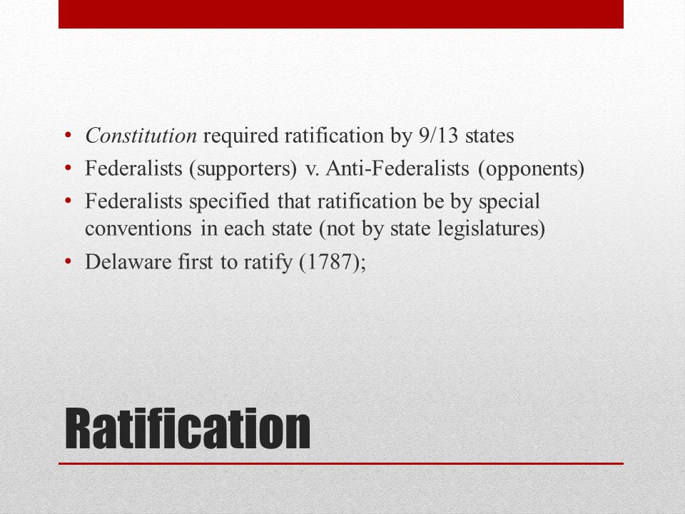 Ratification Constitution required ratification by 9/13 states