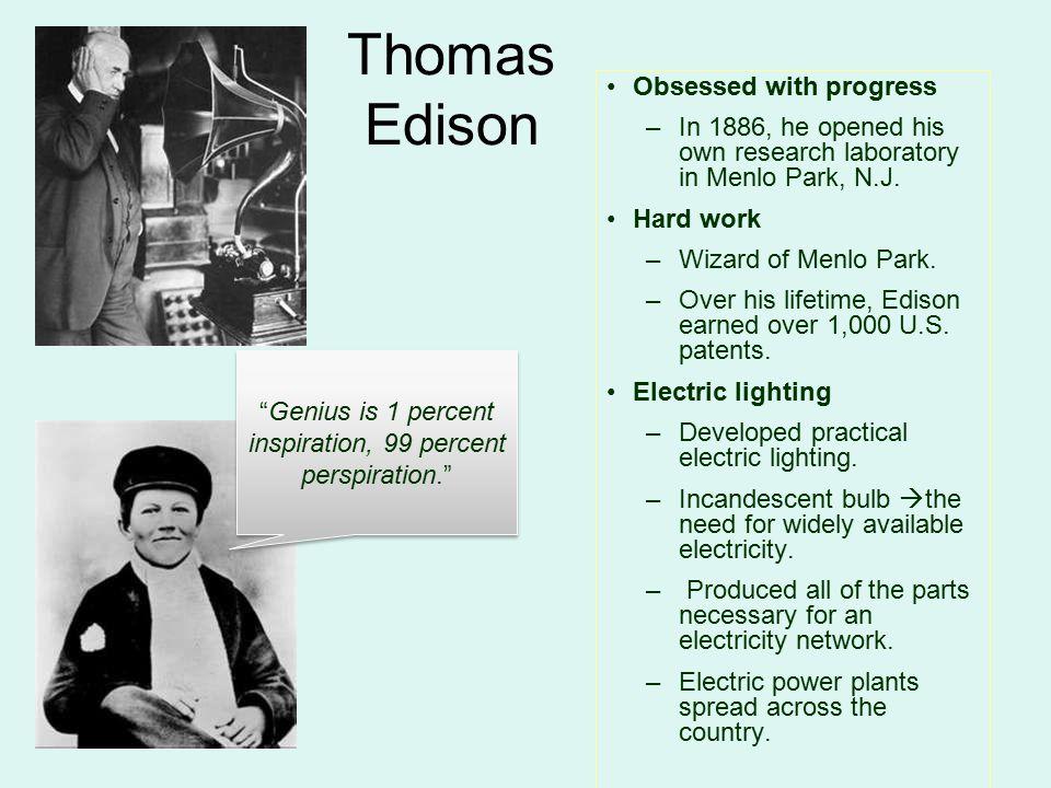 Genius is 1 percent inspiration, 99 percent perspiration.