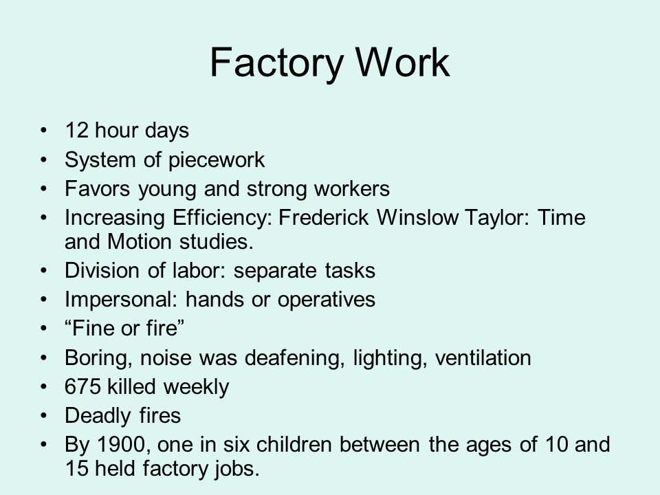 Factory Work 12 hour days System of piecework
