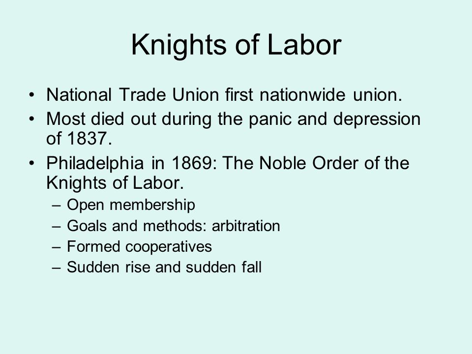 Knights of Labor National Trade Union first nationwide union.
