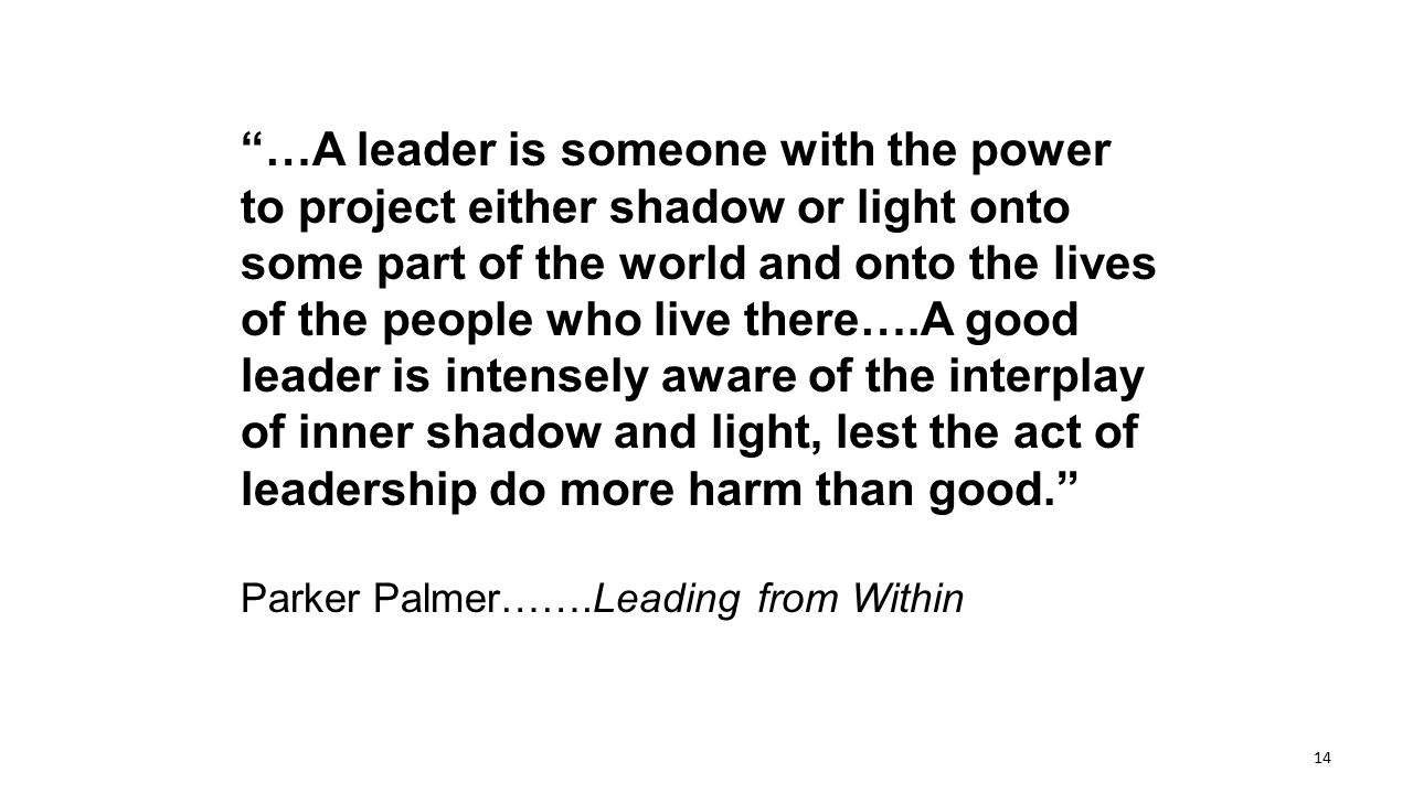 …A leader is someone with the power