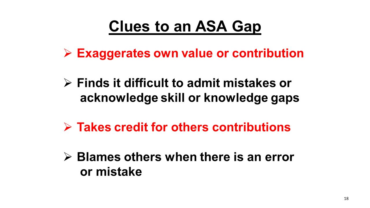Clues to an ASA Gap Exaggerates own value or contribution