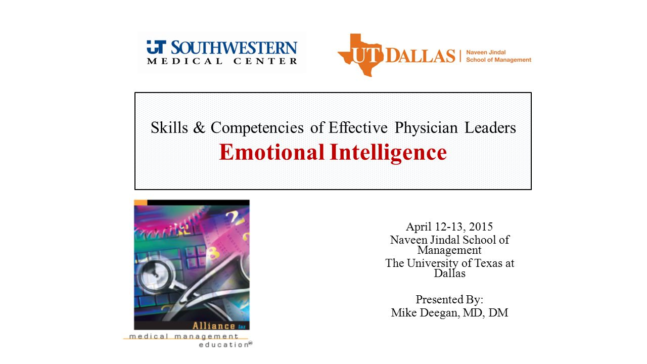 Skills & Competencies of Effective Physician Leaders Emotional Intelligence