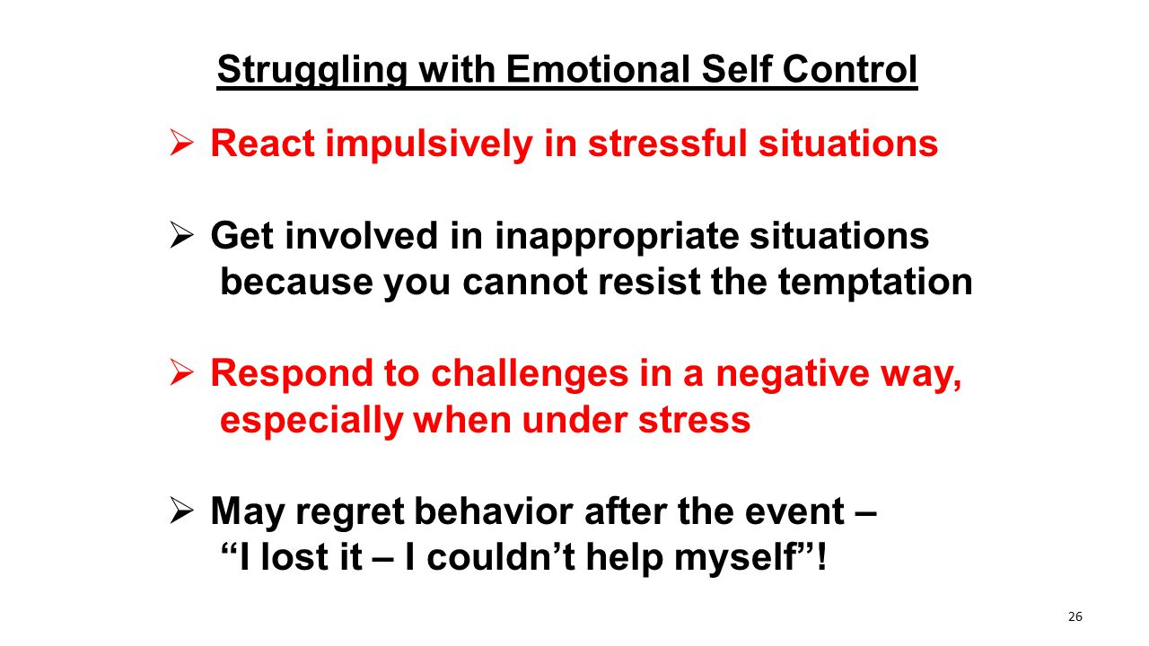 Struggling with Emotional Self Control