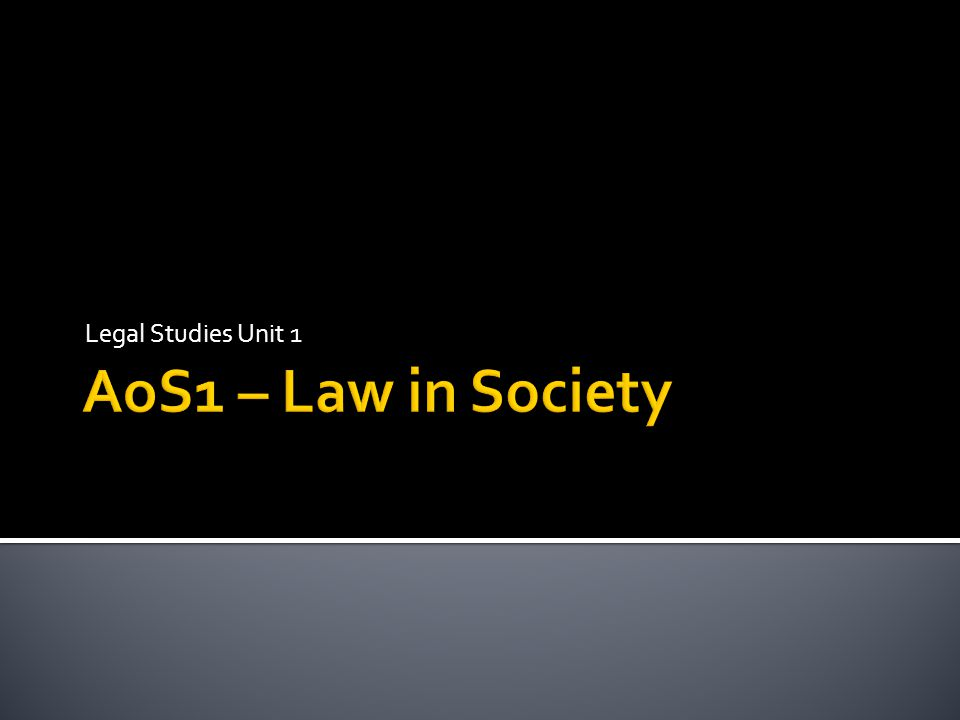 Legal Studies Unit 1 AoS1 – Law in Society