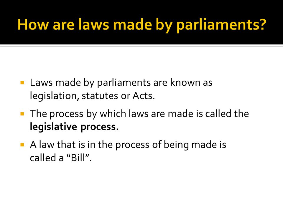 How are laws made by parliaments