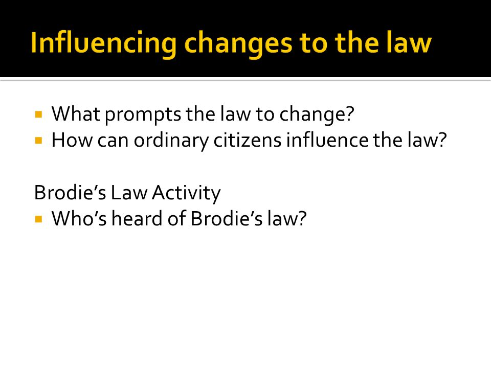 Influencing changes to the law