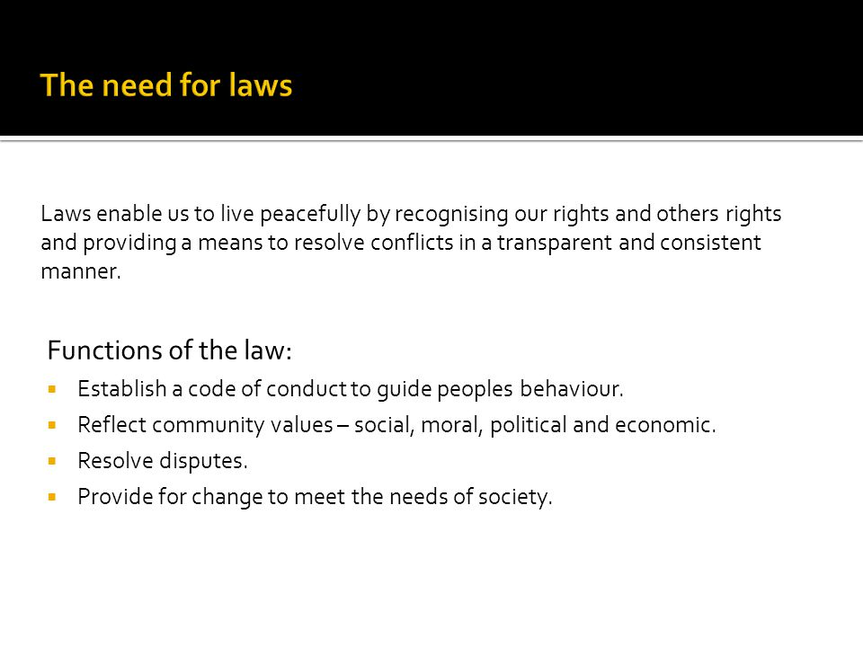 The need for laws Functions of the law: