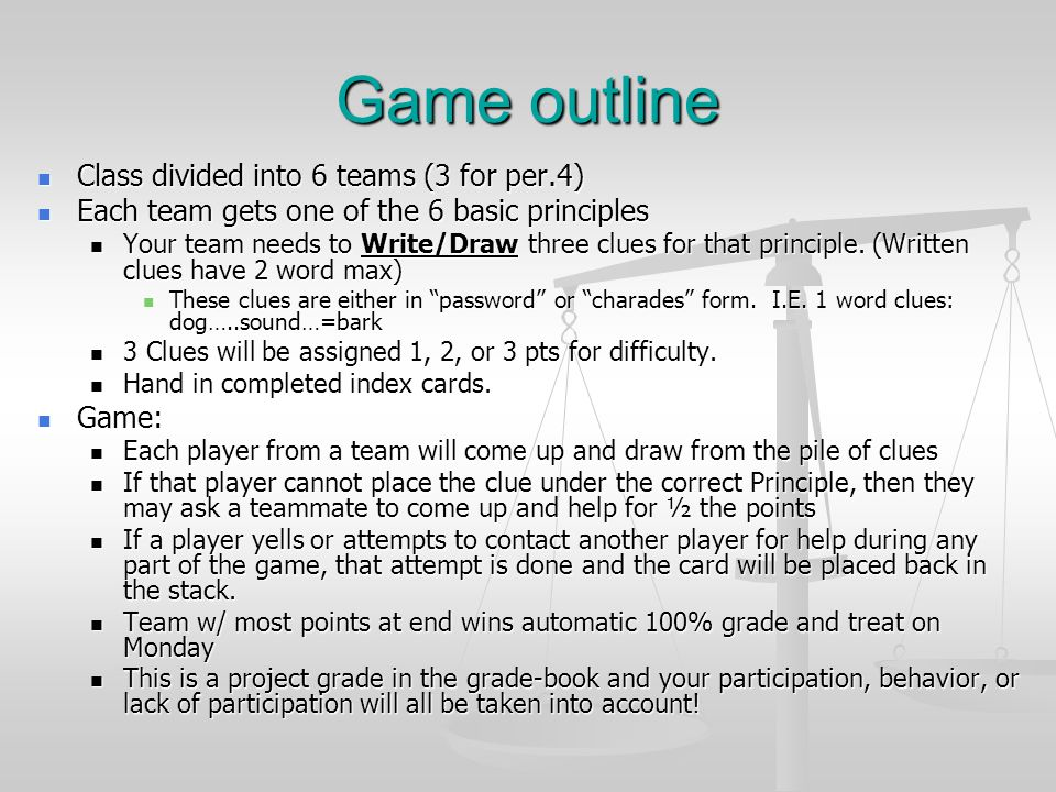 Game outline Class divided into 6 teams (3 for per.4)