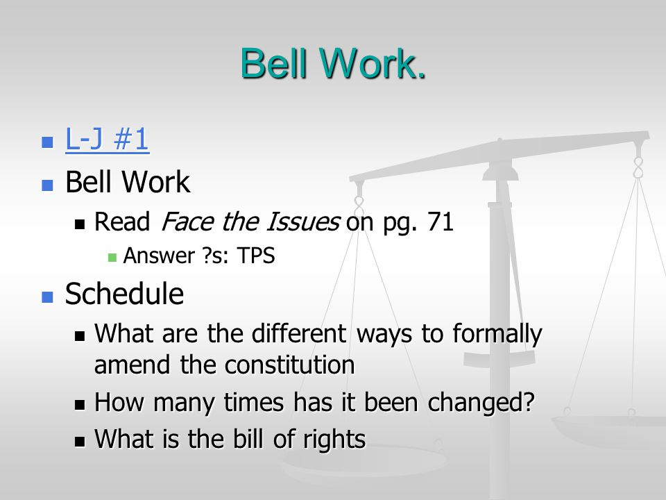 Bell Work. L-J #1 Bell Work Schedule Read Face the Issues on pg. 71