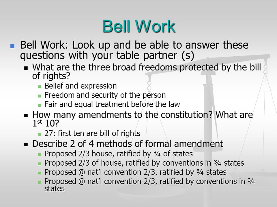 Bell Work Bell Work: Look up and be able to answer these questions with your table partner (s)
